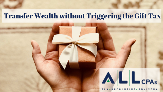 How to Transfer Wealth without Triggering the Gift Tax